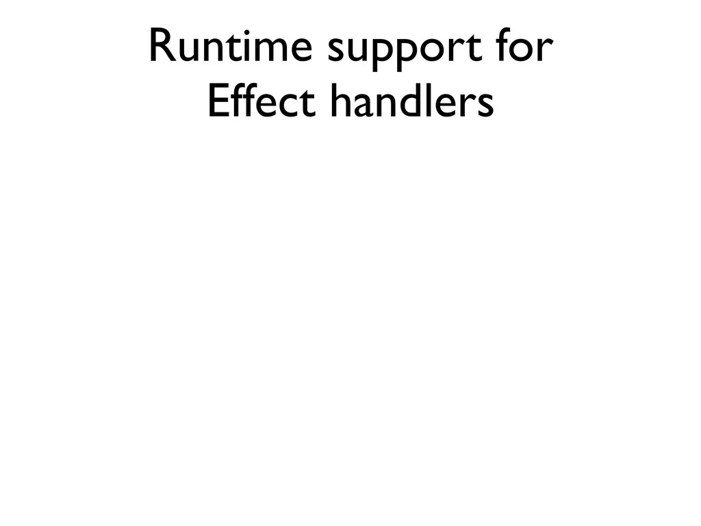 Runtime support for Effect handlers