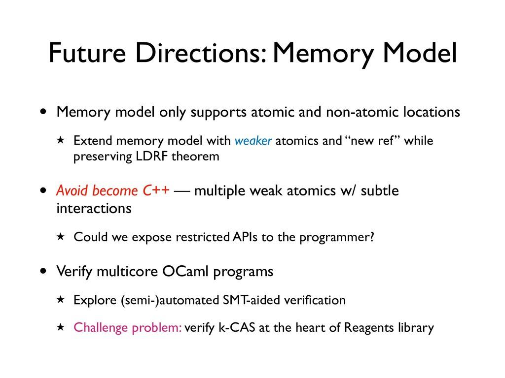 Future Directions: Memory Model • Memory model ...