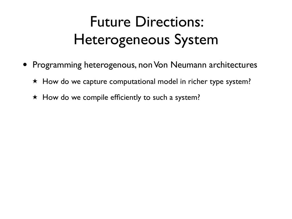Future Directions: Heterogeneous System • Progr...