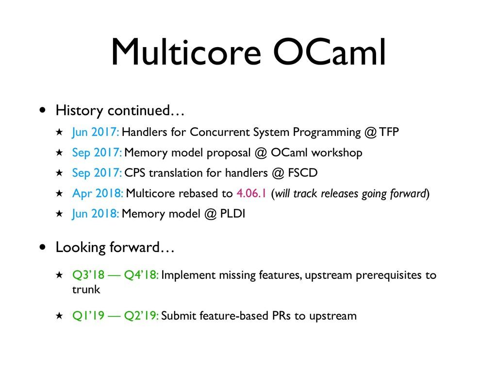 Multicore OCaml • History continued… ★ Jun 2017...