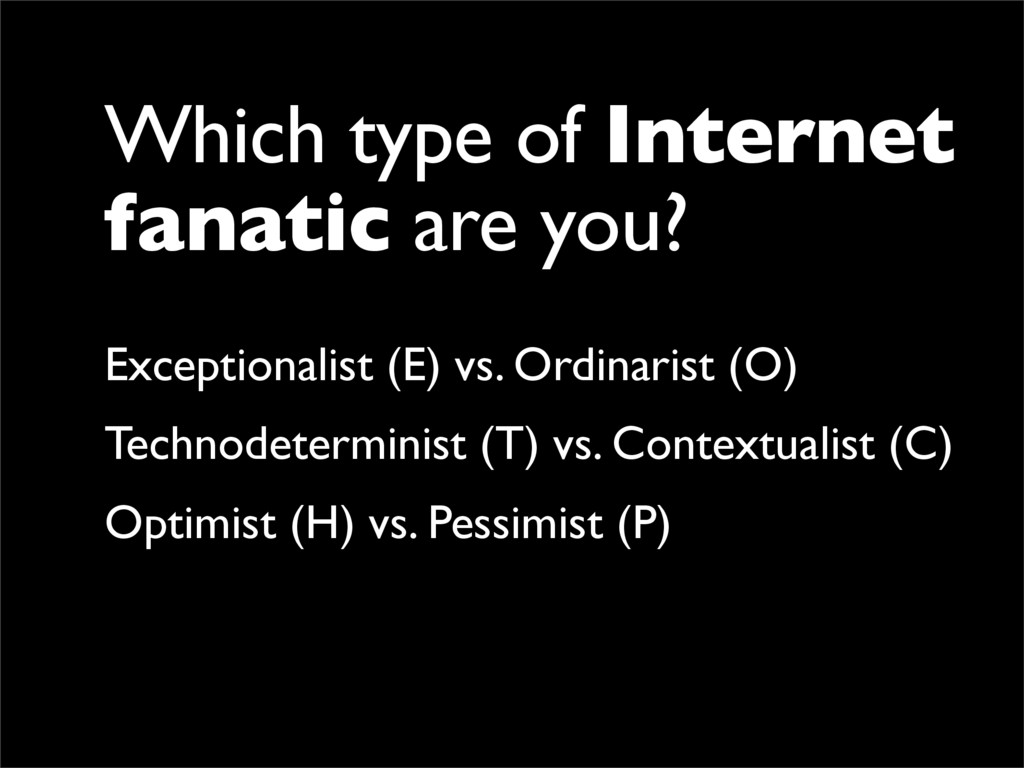 Which type of Internet fanatic are you? Excepti...