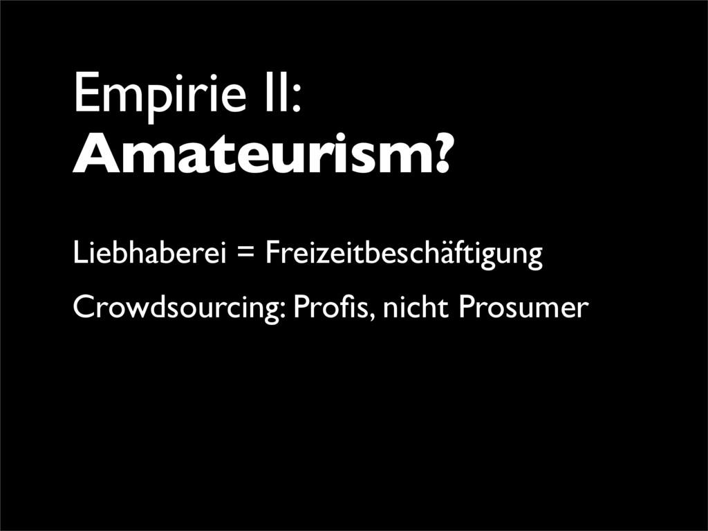Empirie II: Amateurism? Liebhaberei = Freizeitb...