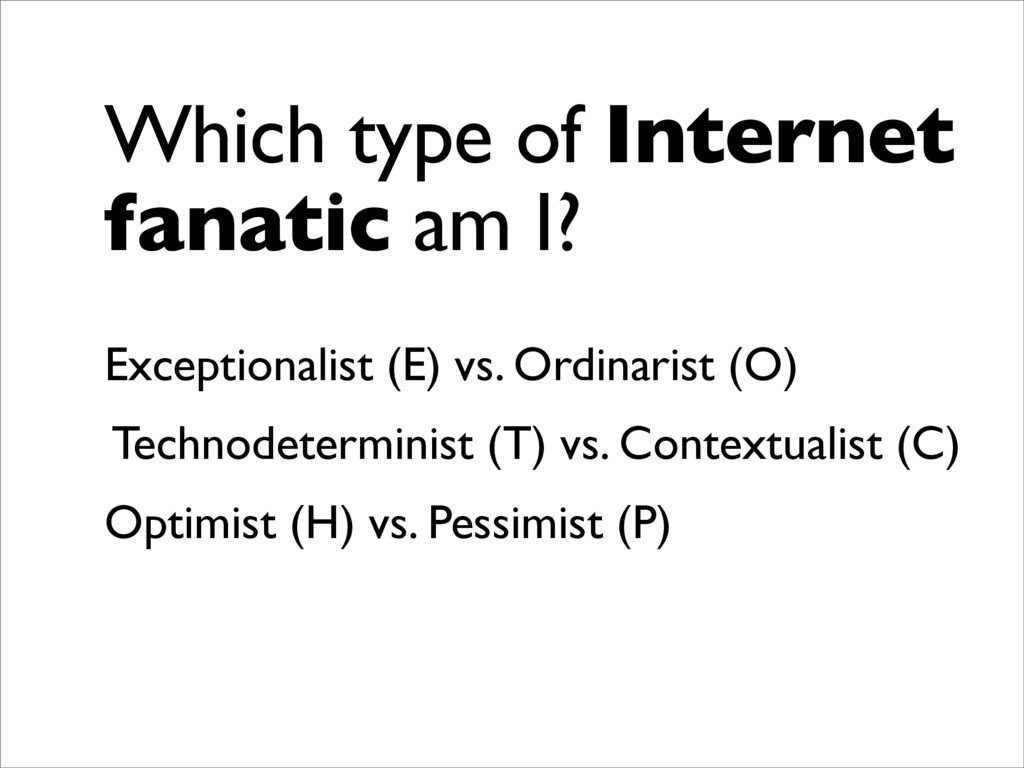 Which type of Internet fanatic am I? Exceptiona...