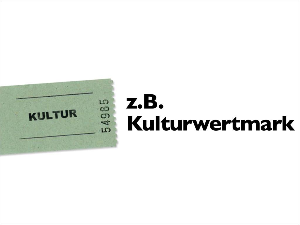 z.B. Kulturwertmark