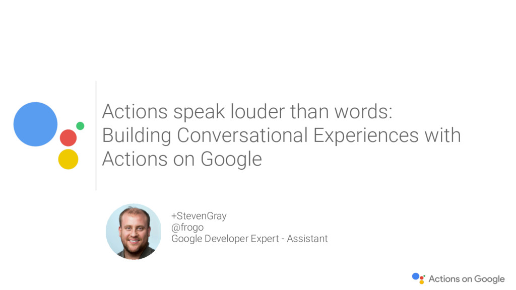Actions speak louder than words: Building Conve...