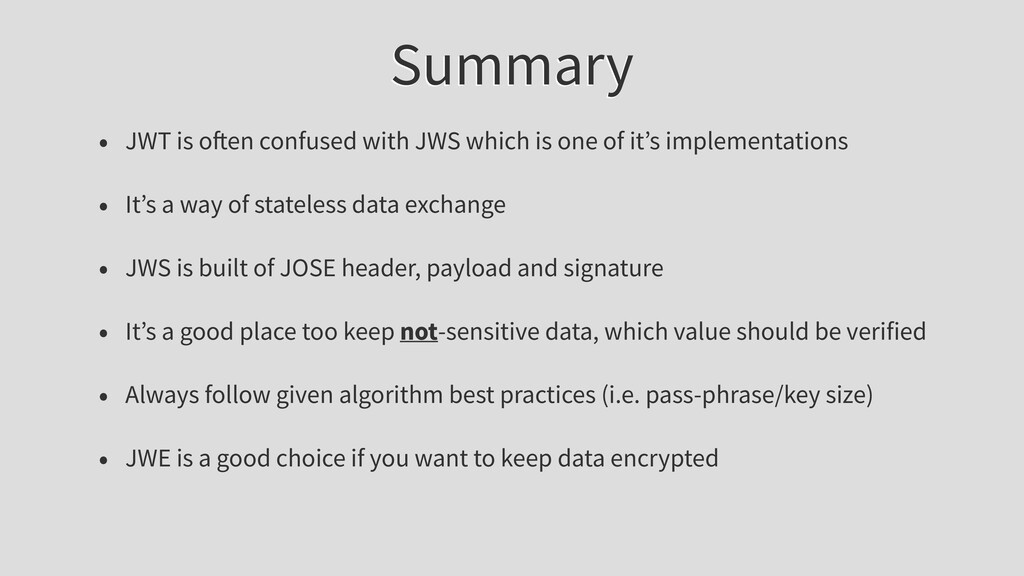 Summary • JWT is o en confused with JWS which i...