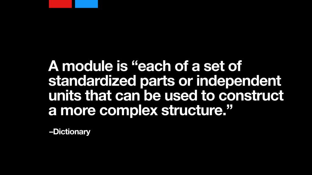 "A module is ""each of a set of standardized part..."