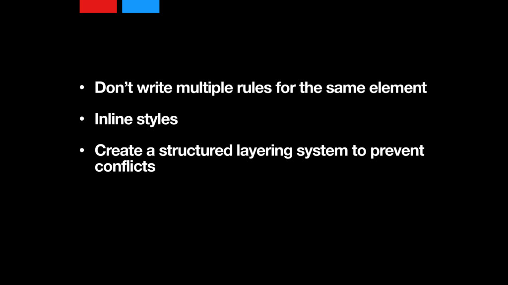 • Don't write multiple rules for the same eleme...