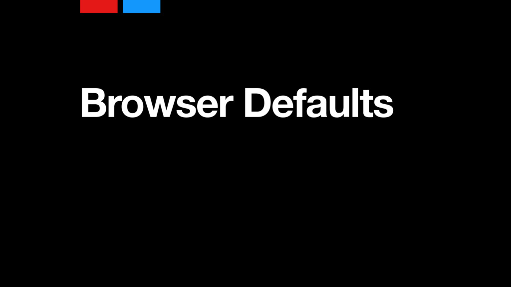 Browser Defaults