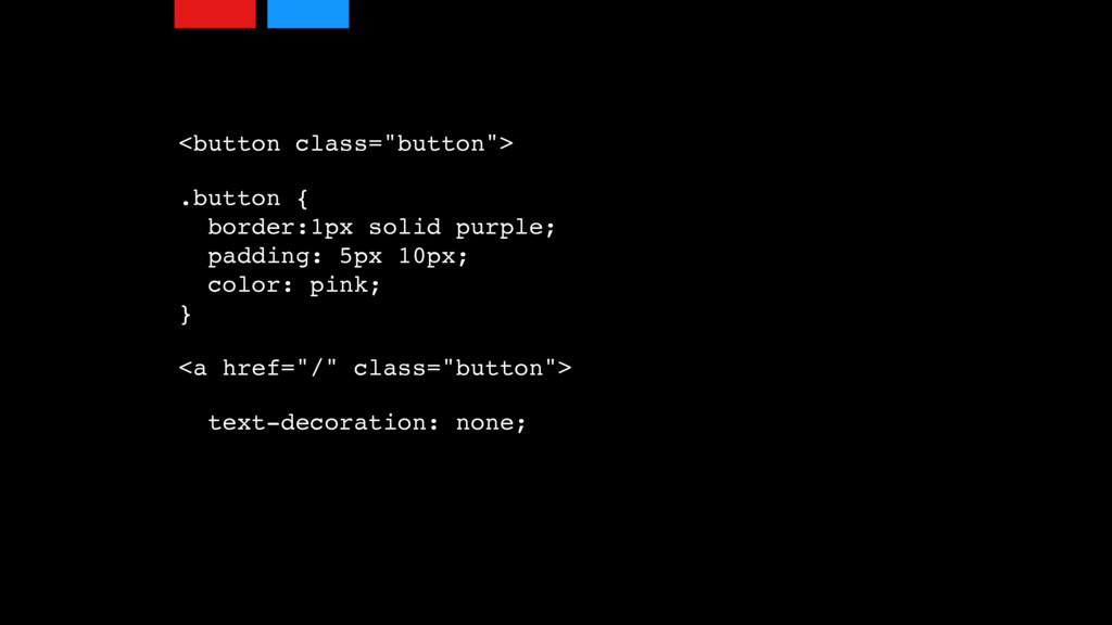 """<button class=""""button""""> .button { border:1px s..."""