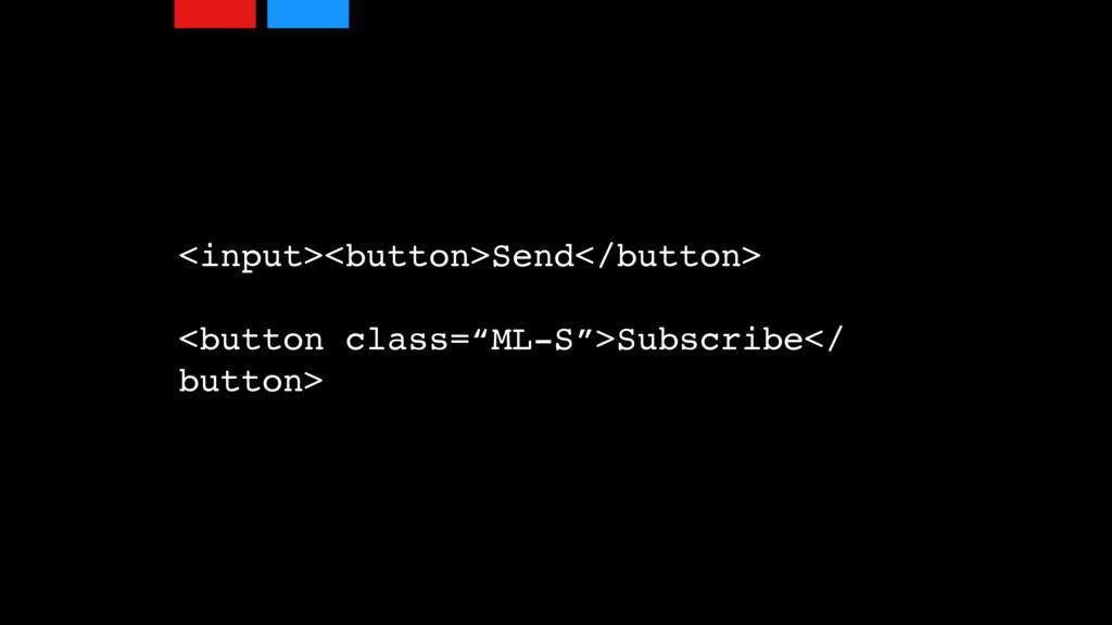 """<input><button>Send</button> <button class=""""ML-..."""