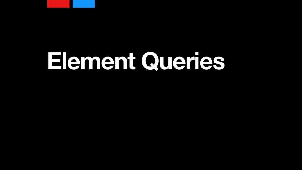 Element Queries