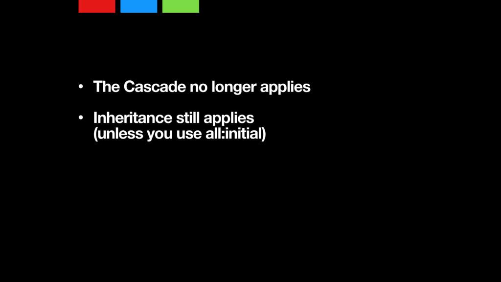 • The Cascade no longer applies • Inheritance ...