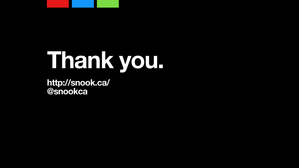 Thank you. http://snook.ca/ @snookca