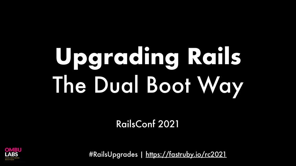 #RailsUpgrades | https://fastruby.io/rc2021 Upg...
