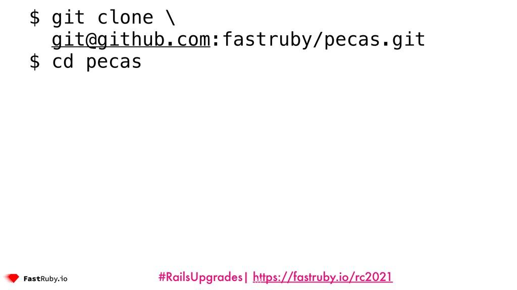 #RailsUpgrades| https://fastruby.io/rc2021 31 $...