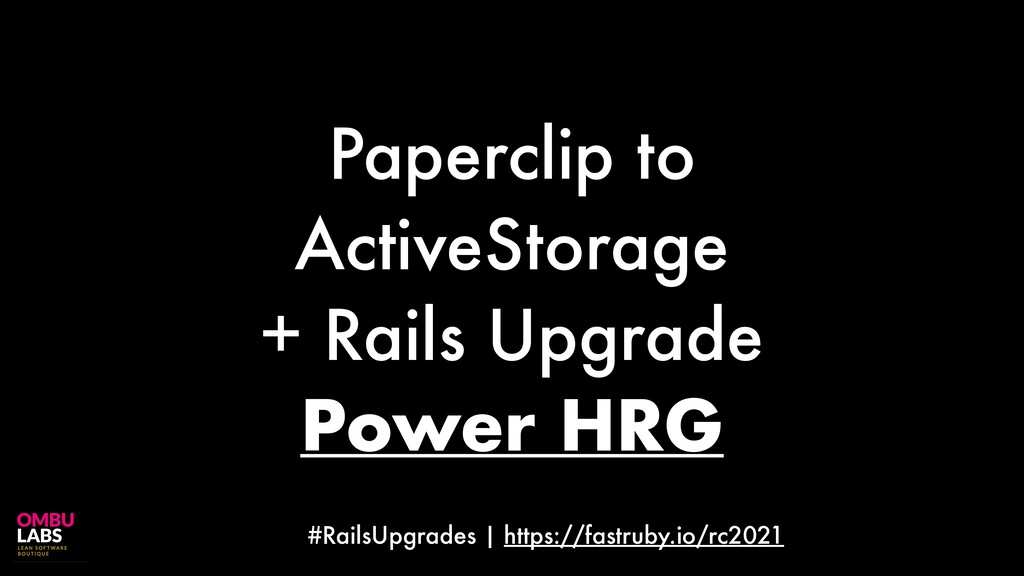 #RailsUpgrades | https://fastruby.io/rc2021 Pap...