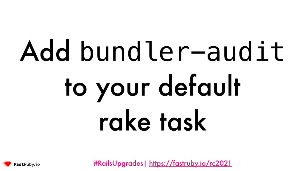 #RailsUpgrades| https://fastruby.io/rc2021 Add ...
