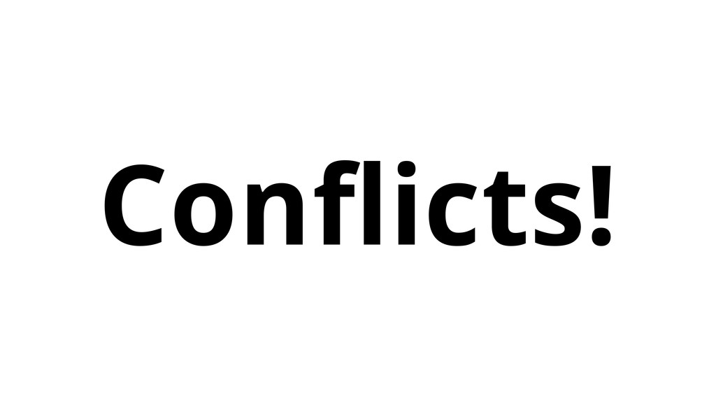 Conflicts!
