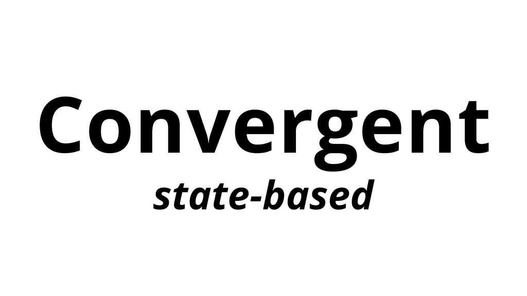Convergent state-based