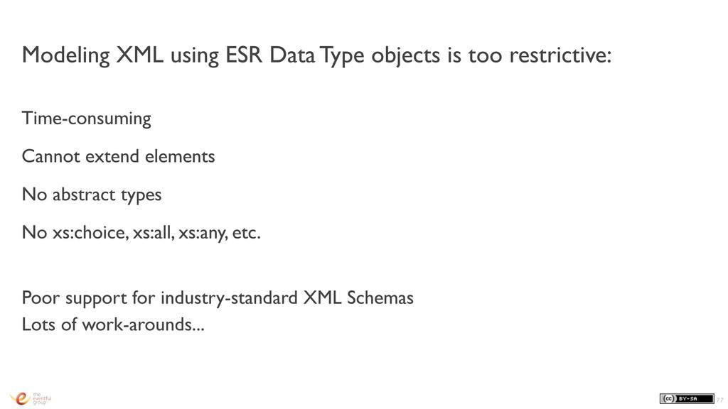 Modeling XML using ESR Data Type objects is too...