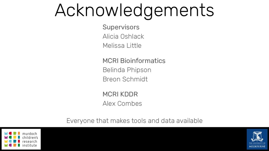 Acknowledgements Everyone that makes tools and ...