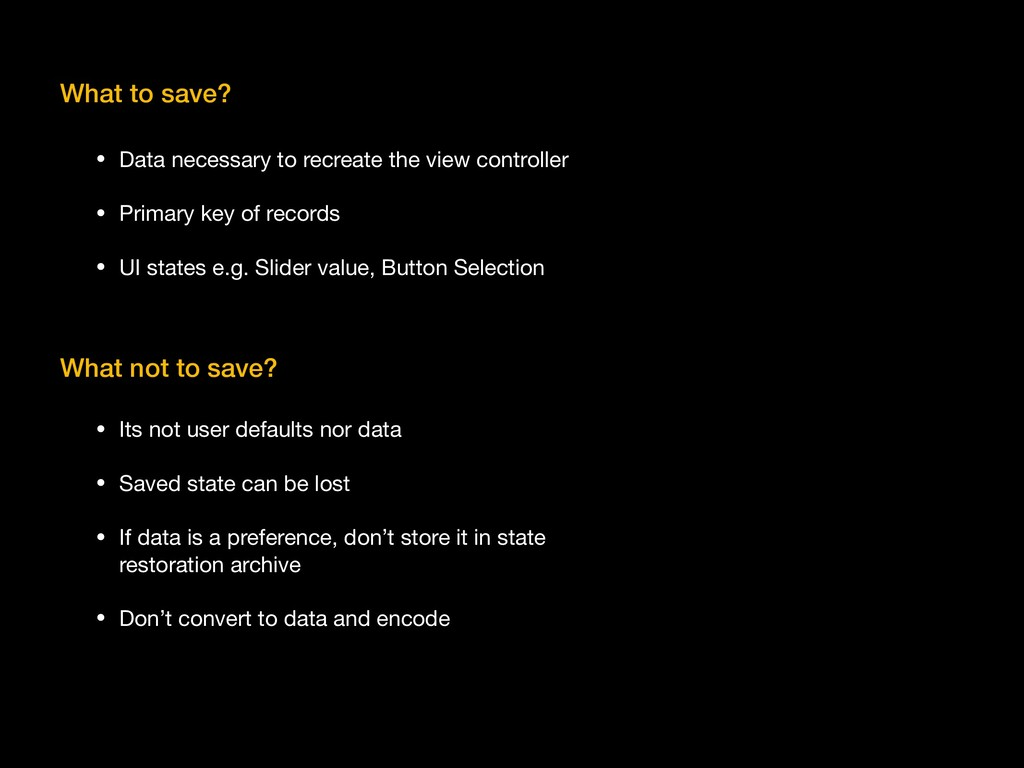 What to save? What not to save? • Data necessar...