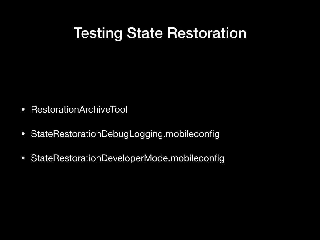 Testing State Restoration • RestorationArchiveT...