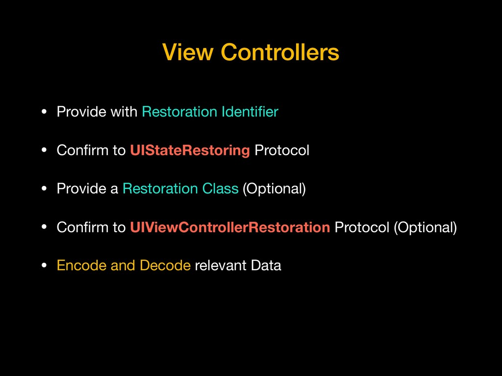 View Controllers • Provide with Restoration Ide...