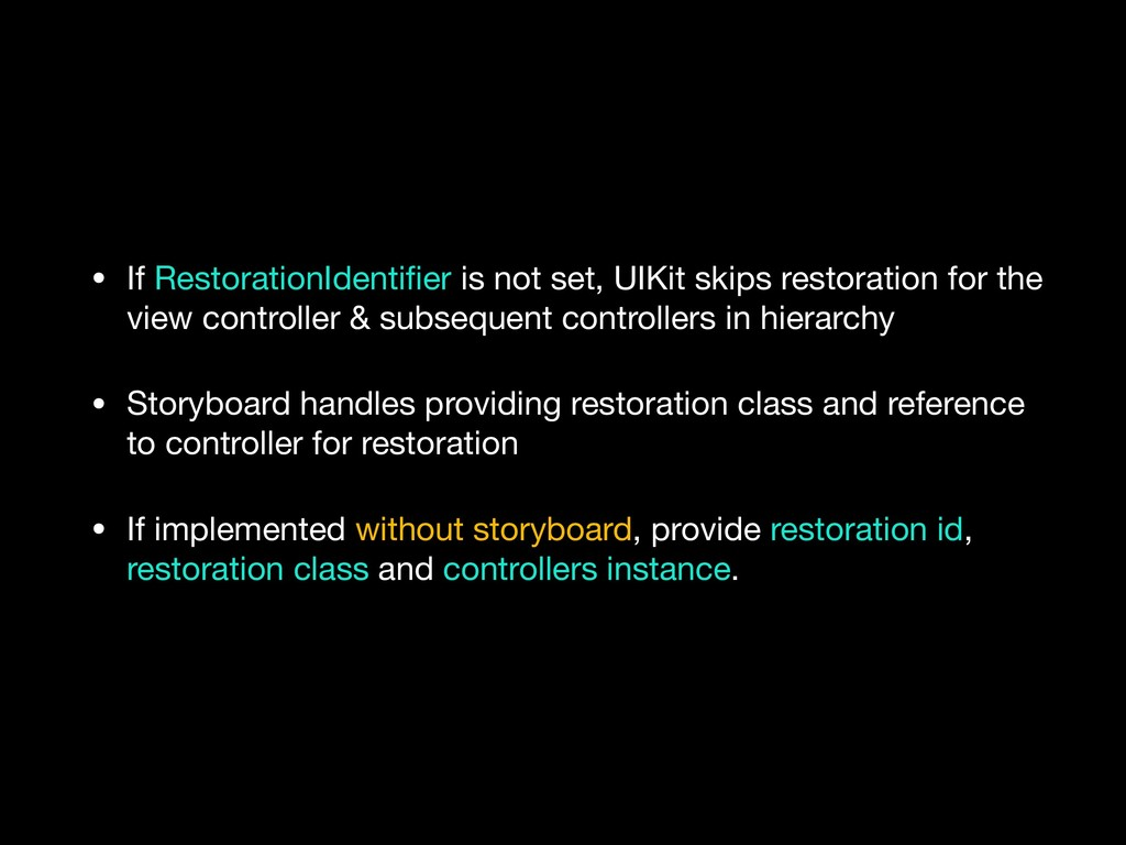 • If RestorationIdentifier is not set, UIKit ski...