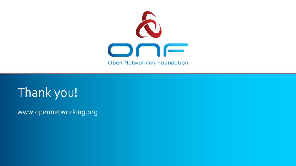 Thank you! www.opennetworking.org