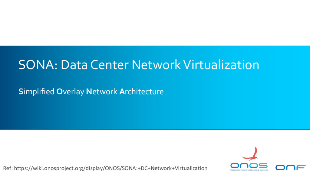 SONA: Data Center Network Virtualization Simpli...