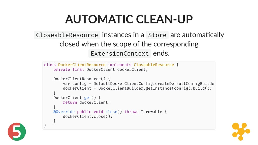 5 AUTOMATIC CLEAN‑UP CloseableResource instance...