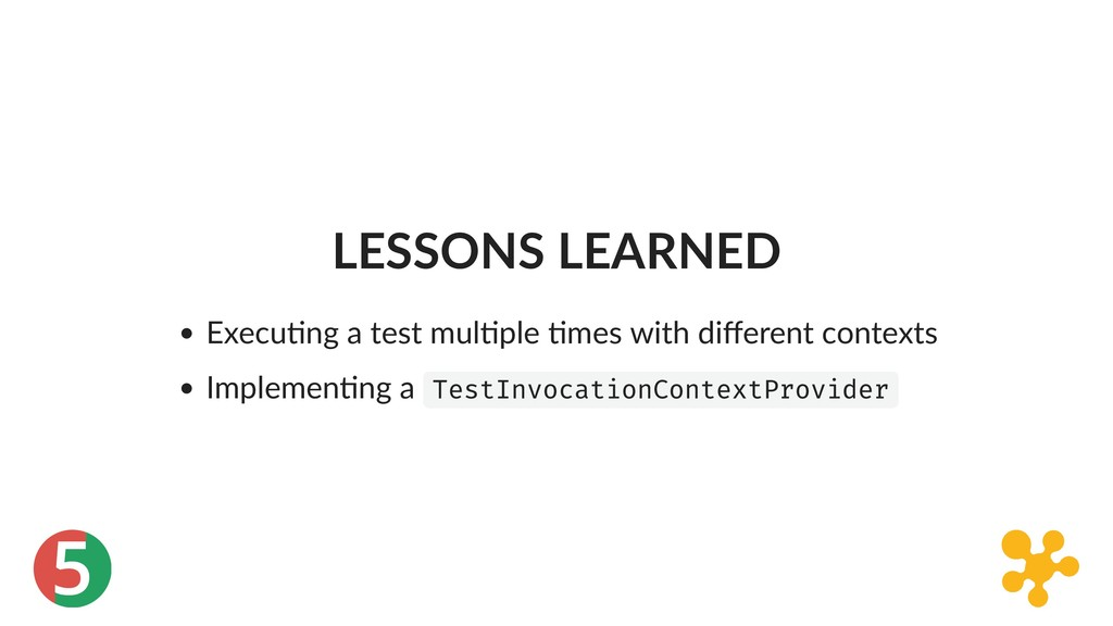 5 LESSONS LEARNED Execu ng a test mul ple mes w...