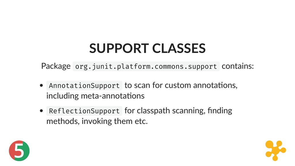 5 SUPPORT CLASSES Package org.junit.platform.co...
