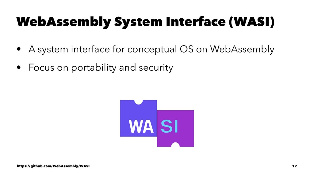 WebAssembly System Interface (WASI) • A system ...