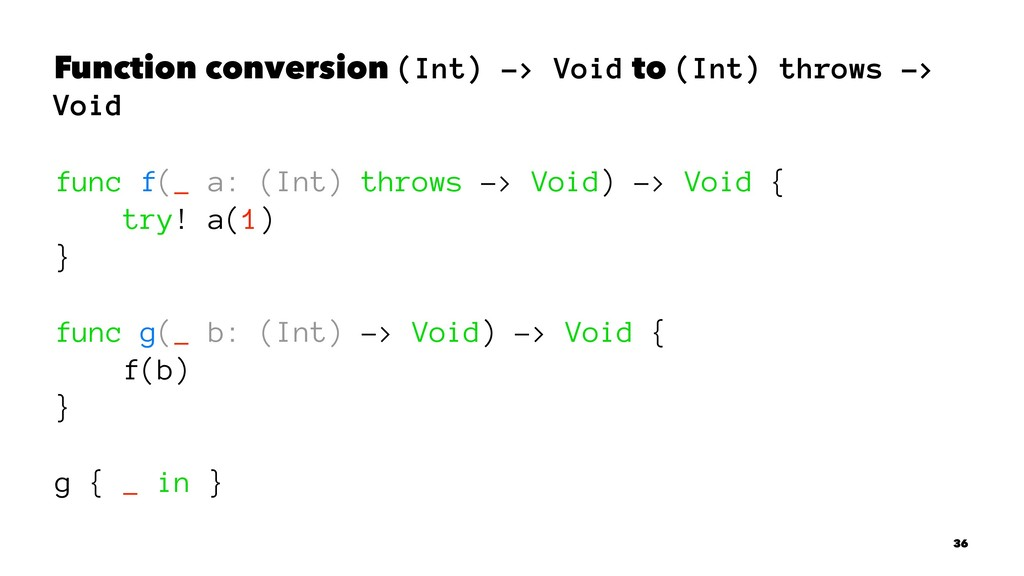 Function conversion (Int) -> Void to (Int) thro...