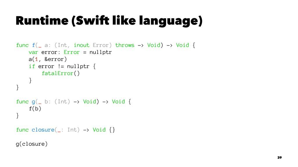 Runtime (Swift like language) func f(_ a: (Int,...