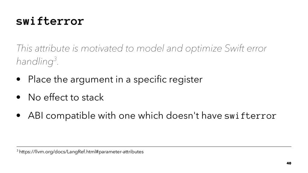 swifterror This attribute is motivated to model...