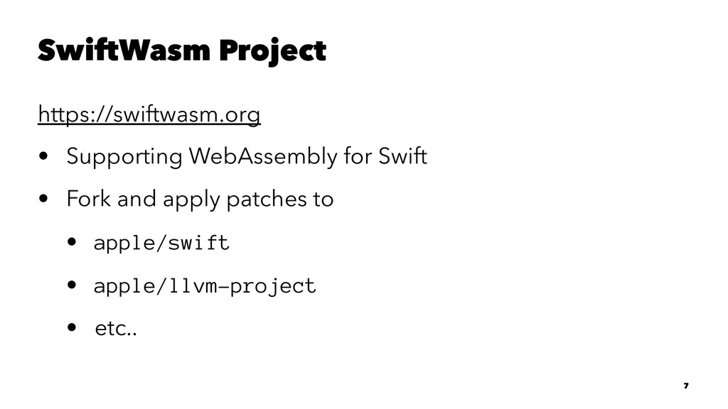 SwiftWasm Project https://swiftwasm.org • Suppo...