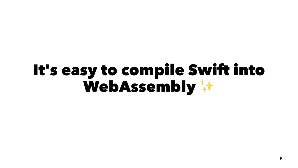 It's easy to compile Swift into WebAssembly 9