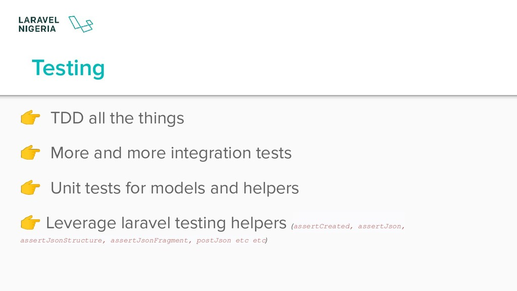 Testing  TDD all the things  More and more inte...
