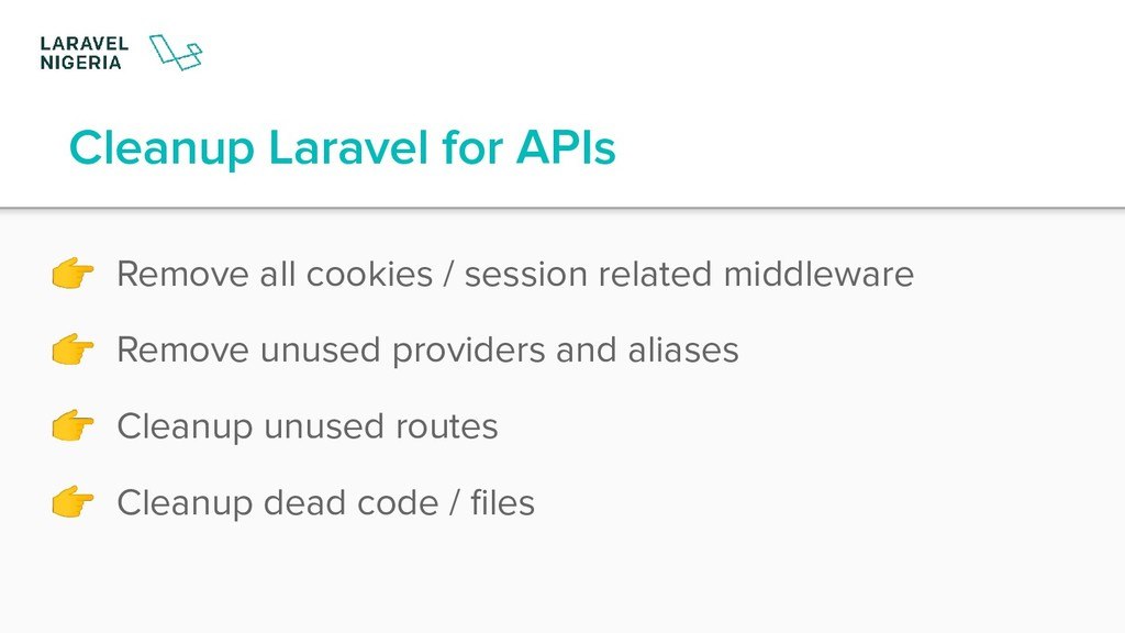 Cleanup Laravel for APIs  Remove all cookies / ...
