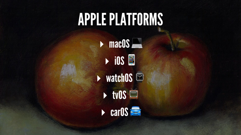 "APPLE PLATFORMS ▸ macOS ! ▸ iOS "" ▸ watchOS ⌚ ▸..."