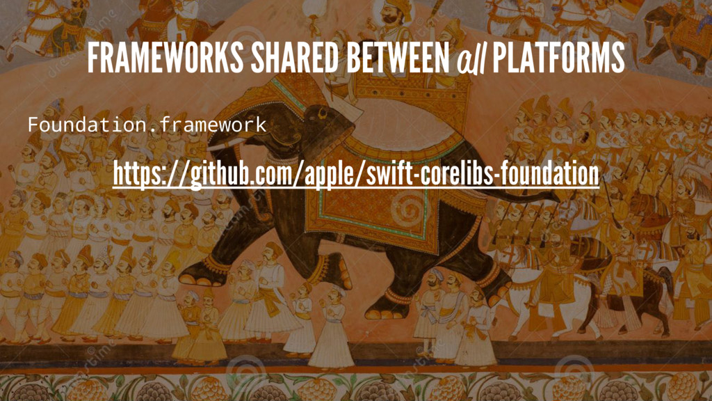 FRAMEWORKS SHARED BETWEEN all PLATFORMS Foundat...