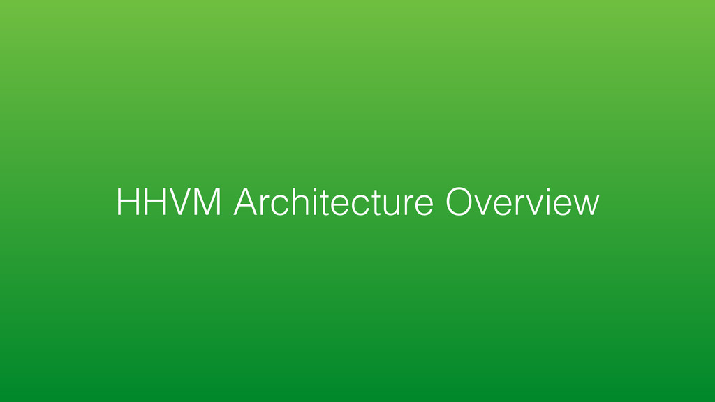 HHVM Architecture Overview
