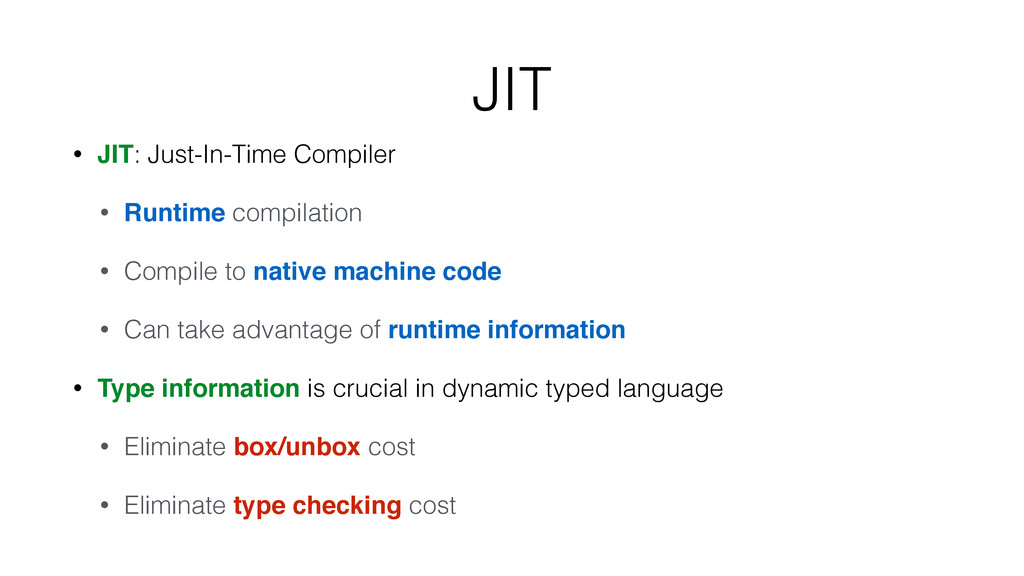 JIT • JIT: Just-In-Time Compiler • Runtime comp...