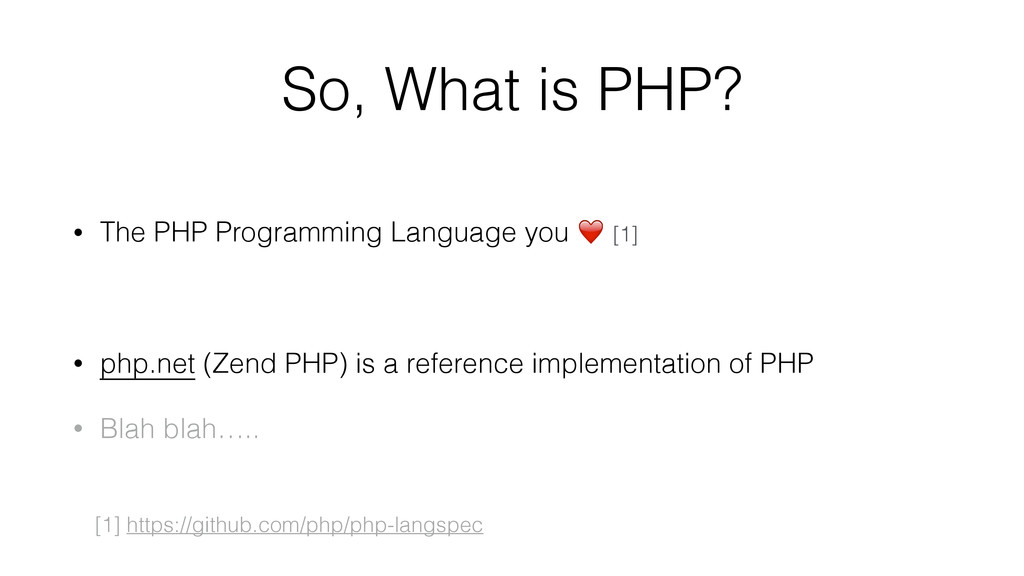 So, What is PHP? • The PHP Programming Language...