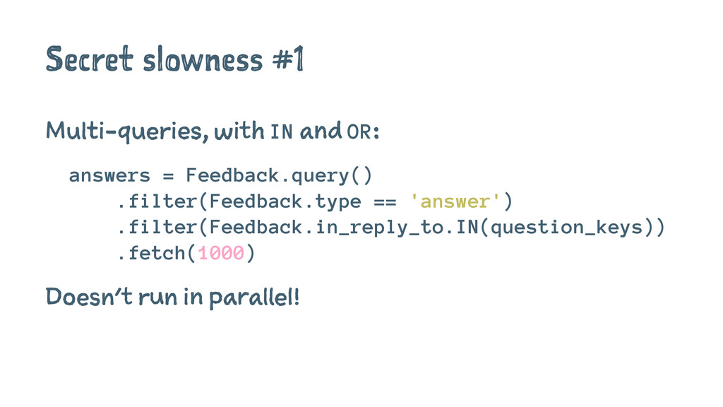 Secret slowness #1 Multi-queries, with IN and O...