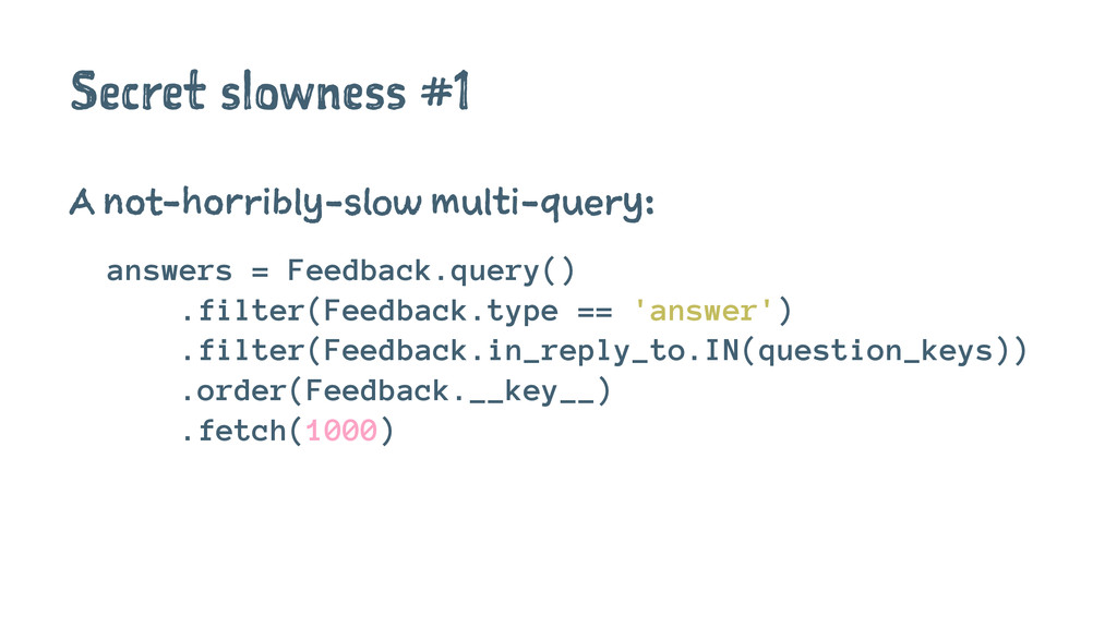 Secret slowness #1 A not-horribly-slow multi-qu...